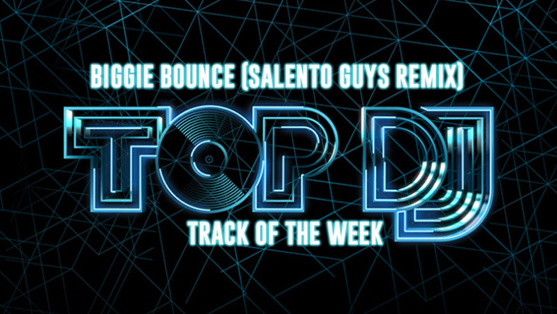 "La TRACK OF THE WEEK è ""Biggie Bounce"" (Salento Guys remix)"