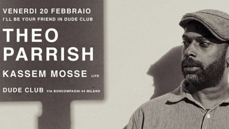Detroit incontra Berlino: Theo Parrish e Kassem Mosse al Dude Club