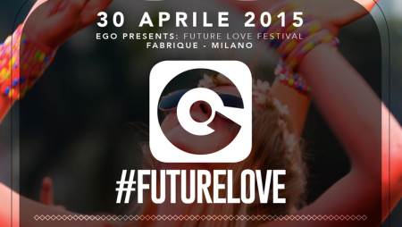 Ego Future Love Festival, al Fabrique di Milano lo showcase è imperdibile