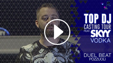 TOP DJ CASTING TOUR ft SKYY VODKA | Duel Beat (Napoli)