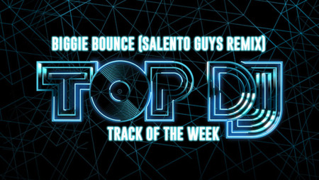 "La TRACK OF THE WEEK è ""Biggie Bounce"" (Salento Guys remix)"