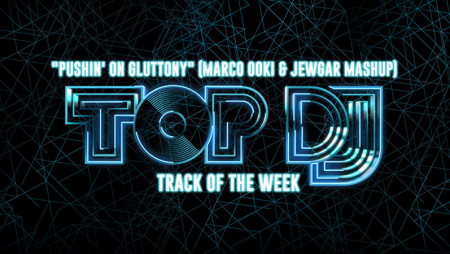 "La TRACK OF THE WEEK è ""Pushin' On Gluttony"" (Marco Ooki & JEWGAR Mashup)"