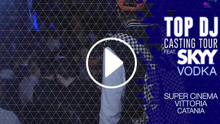 TOP DJ CASTING TOUR ft SKYY VODKA   Catania