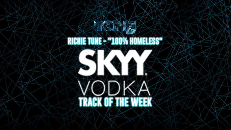 """SKYY VODKA TRACK OF THE WEEK   """"100% Homeless"""" by Richie Tune"""