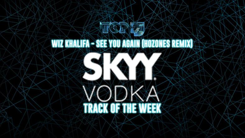 "SKYY VODKA TRACK OF THE WEEK   ""See You Again"" by Hozones"